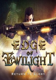 Edge of Twilight - Return To Glory Episode 1