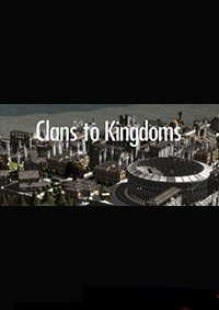 Clans to Kingdoms